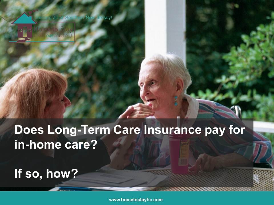 Video - Home Care Cherry Hill NJ: Does Long Term Care Insurance Pay for Home Care Services?